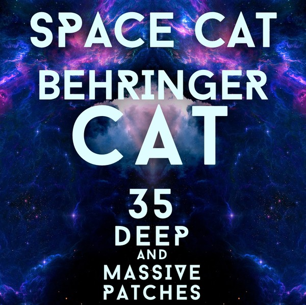"Behringer Cat - ""Space Cat"" 35 massive patches"