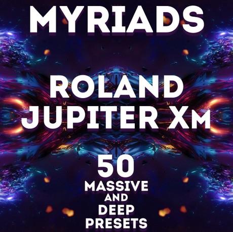 "Roland Jupiter Xm\X - ""Myriads"" 50 massive presets"