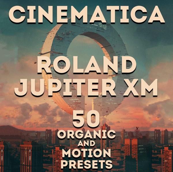 """Roland Jupiter Xm\X - """"Cinematica"""" 50 presets"""