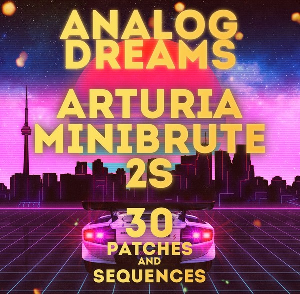 "Arturia MiniBrute 2/2S - ""Analog Dreams"" 30 Patches + 16 Sequences"