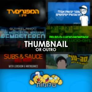 Thumbnail / Outro for YouTube