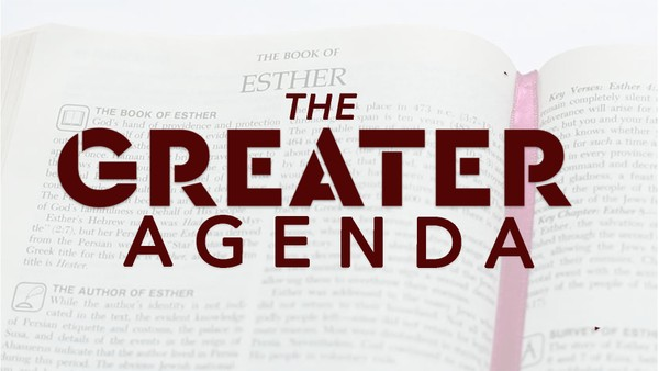 The Greater Agenda - Pastor  Cedric Rouson (MP4 Video)