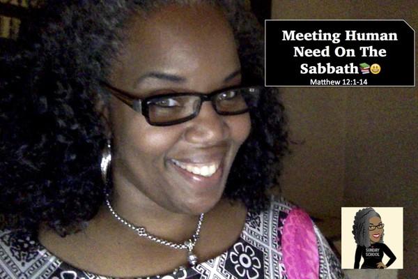 ⚖📚🙌🏾 Sunday School Lesson Notes:  Meet Human Need On The Sabbath