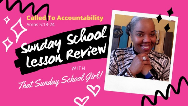 🗣📚👆🏾 Sunday School Lesson: Called To Accountability - March 1, 2020