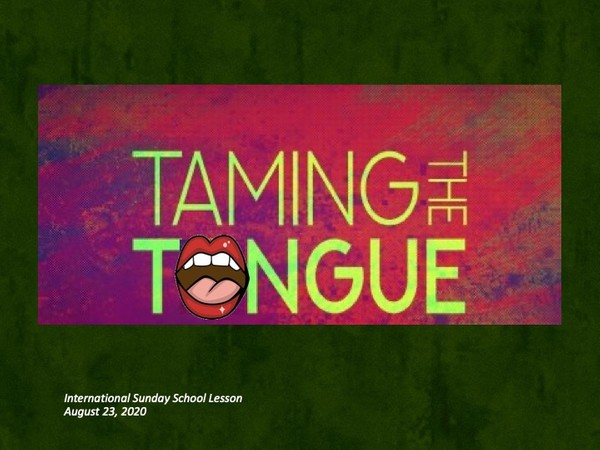 #ZoomIntoSundaySchool - August 23, 2020 - Taming The Tongue 🤭👅😛