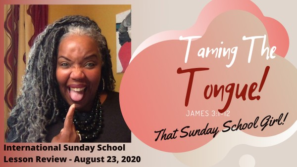#TSSGNotes - August 23, 2020 - Taming The Tongue 🤭👅😛