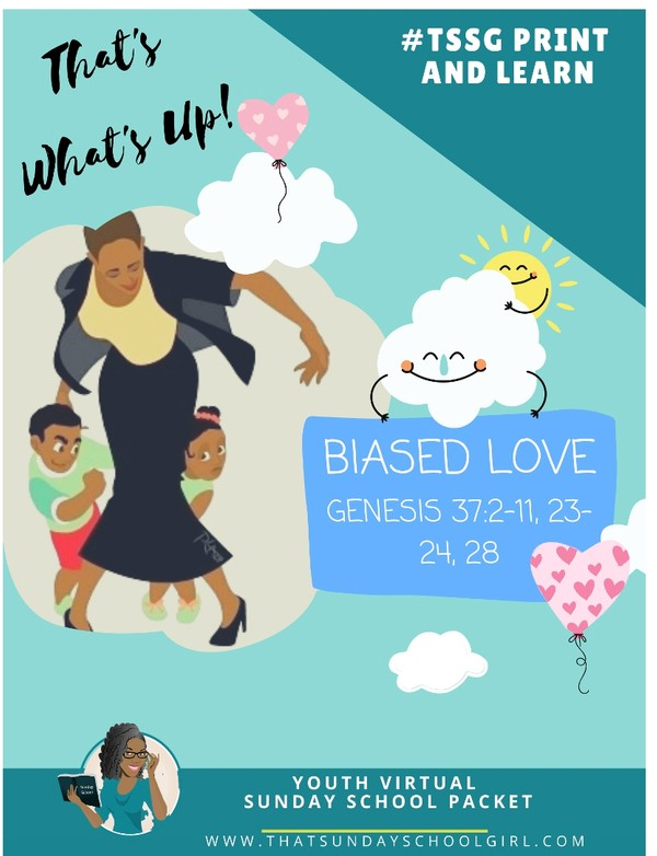 #ForTheKidsFriday - Virtual Sunday School Packet --When Love Is Lost (Biased Love)  📚⬅️➡️❤️