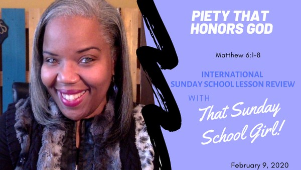 📚🙌🏾✏️ Sunday School Lesson: Piety That Honors God - February 9, 2020