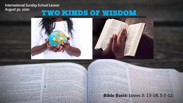 #ZoomIntoSundaySchool for August 30, 2020 -Two Kinds of Wisdom  📚✌🏾📚✌🏾