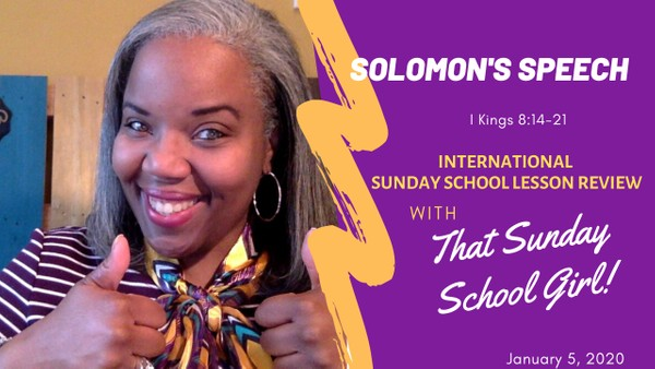 📚🙌🏾✏️ Sunday School Lesson: Solomon's Speech - January 12, 2020