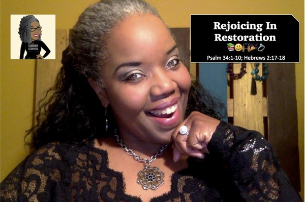 Sunday School Lesson Notes: 😃🙌🏾🎉 Rejoicing in Restoration 🙌🏾🎉😃 May 27, 2018