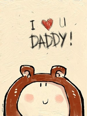 I love you daddy! - A4 300dpi - usd 0.90 only! :)
