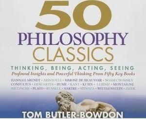 50 Philosophy Classics by Tom Butler-Bowdon
