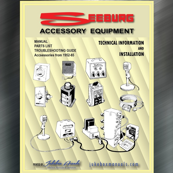 Seeburg Accessory Equipment Service Manual, Parts List & Trouble Shooting 1952-65
