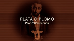 Plata O Plomo | YJ Production