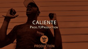 CALIENTE   YJ Production