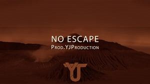 No Escape | YJ Production