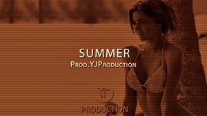 SUMMER   YJ Production