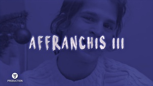 AFFRANCHIS III | YJ Production