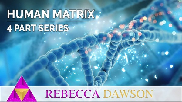 The Human Matrix : Dimensions & DNA Workshop Week 1