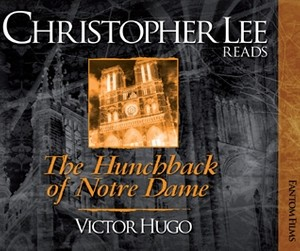 Christopher Lee Reads... The Hunchback of Notre Dame (Victor Hugo)