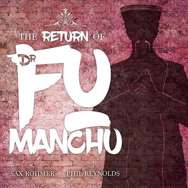 Sax Rohmer: The Return of Dr Fu Manchu