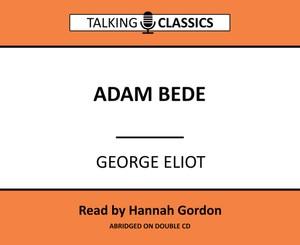 Talking Classics: Adam Bede