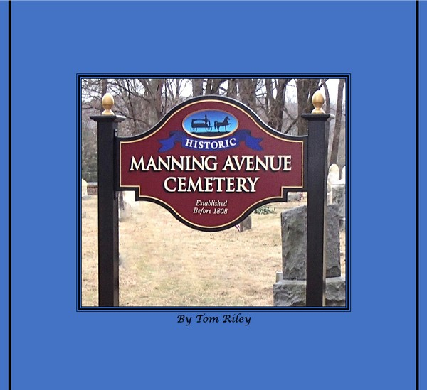 The Historic Manning Avenue Cemetery - A History Book by Tom Riley