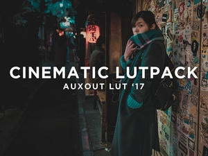 CINEMATIC LUT PACK '17 by AUXOUT