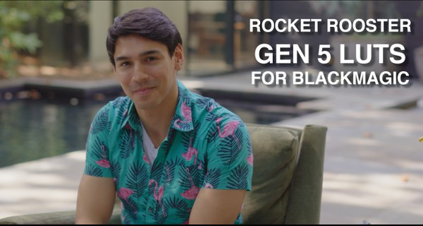Rocket Rooster GEN 5 LUTs for Blackmagic