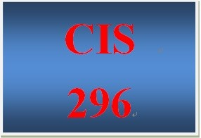 CIS 296 Entire Course