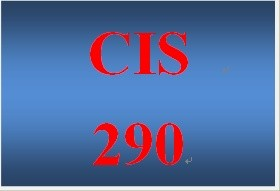 CIS 290 Entire Course