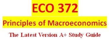 ECO 372 Week 5 Major Debates over Macroeconomic Policy