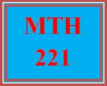 MTH 221 Week 1 Topic Discussion 1