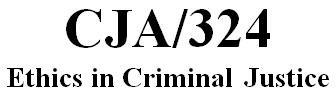 CJA 324 Week 4 Individual - Ethical Dilemma Worksheet Corrections