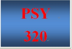 PSY 320 Entire Course