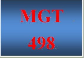 MGT 498 Entire Course