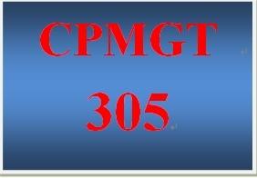 CPMGT 305 Week 5 Discusson Starter