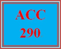 ACC 290 Week 1 Apply: Connect® Exercise (2019 New)