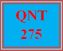 QNT 275 Entire Course