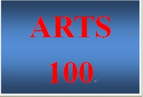 ARTS 100 Week 5 Defending the Arts