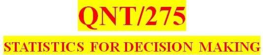 QNT 275 Week 5 Final Exam (A+ Score Guaranteed!)