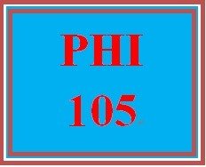 PHI 105 Week 1 Open-Book Philosophy Quiz