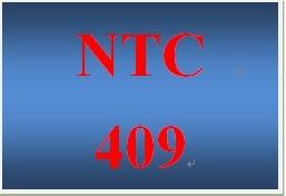 NTC 409 Entire Course
