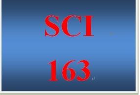 SCI 163 Entire Course