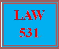 LAW 531 Wk 3 Discussion 3