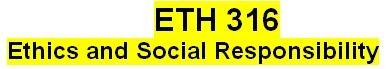 ETH 316 Week 1 Individual Ethics Essay