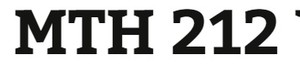 MTH 212 Week 5 MyMathLab® Final Examination