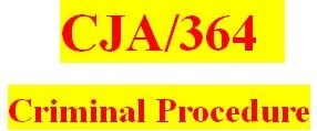 CJA 364 Week 1 Individual Paper - Criminal Procedure Policy
