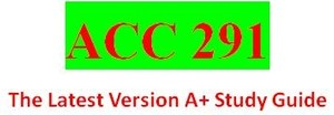 ACC 291 Entire Course
